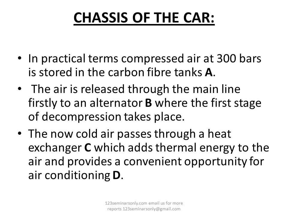 CHASSIS OF THE CAR: In practical terms compressed air at 300 bars is stored in the carbon fibre tanks A. The air is released through the main line fir