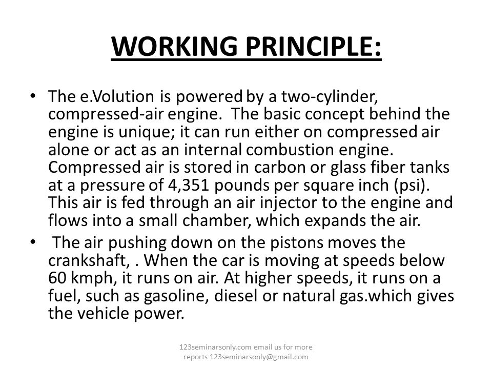 WORKING PRINCIPLE: The e.Volution is powered by a two-cylinder, compressed-air engine.