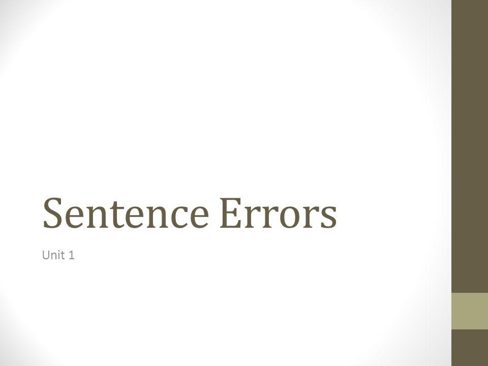Sentence Errors Unit 1