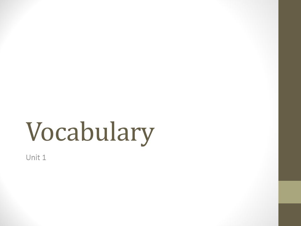 Review: Vocabulary Without looking at your notes, write a sentence for each of the following vocab words.
