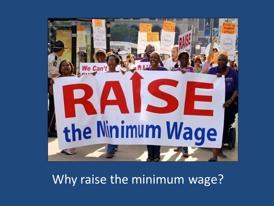 Why raise the minimum wage
