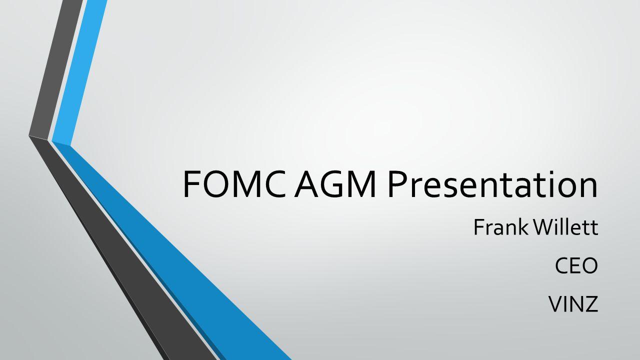 FOMC AGM Presentation Frank Willett CEO VINZ