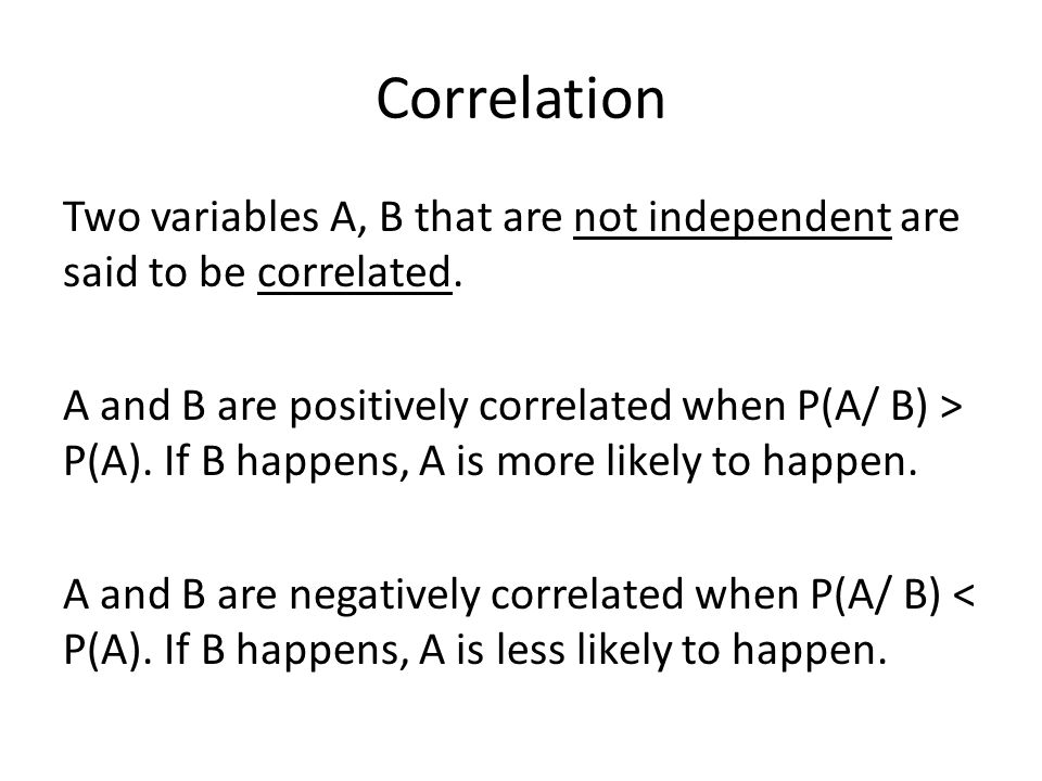 Correlation Other relationships between variables are often called correlation as well.