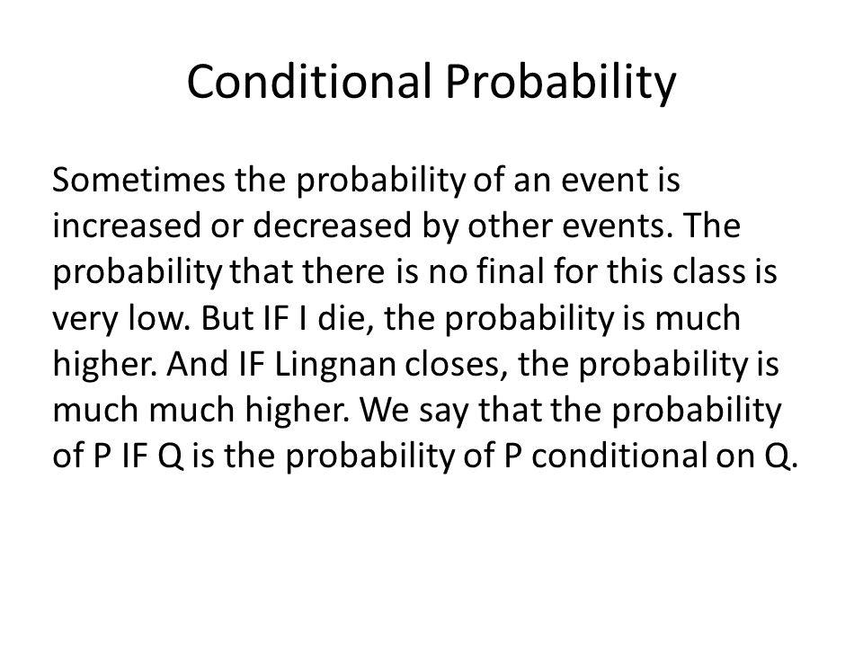 Representing Probabilities We can represent probabilities using the symbol P(-).