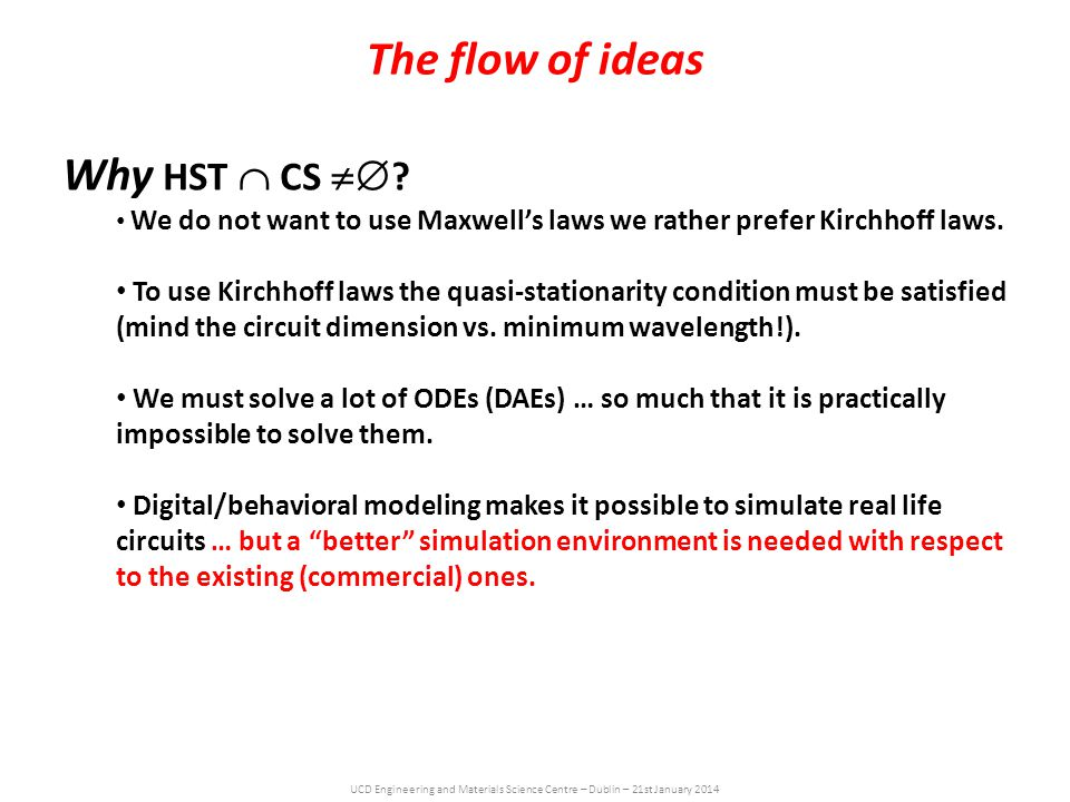 UCD Engineering and Materials Science Centre – Dublin – 21st January 2014 The flow of ideas Why HST  CS  .