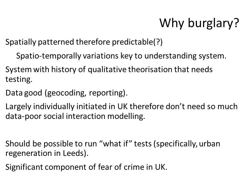 Why burglary.