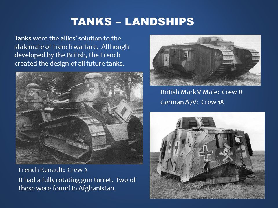 Tanks were the allies' solution to the stalemate of trench warfare.