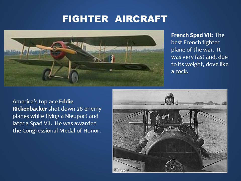 French Spad VII: The best French fighter plane of the war.