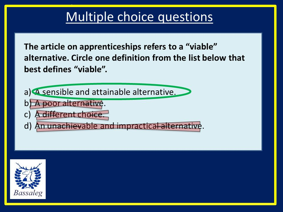 Multiple choice questions The article on apprenticeships refers to a viable alternative.