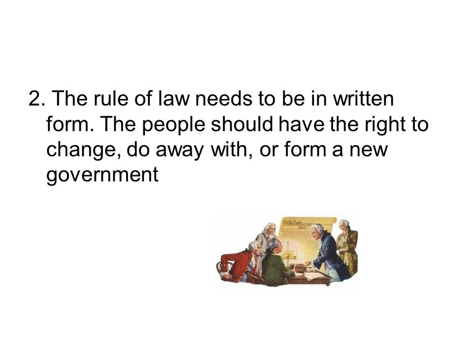 2. The rule of law needs to be in written form.