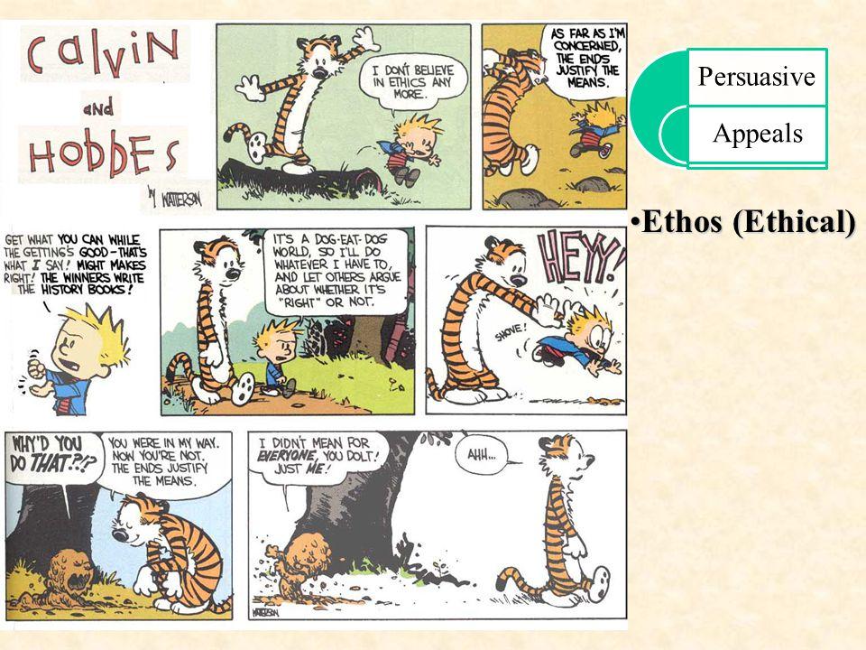 Persuasive Appeals Ethos (Ethical)Ethos (Ethical)