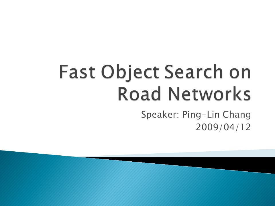  Introduction  ROAD Framework  Operation Designed  Empirical Results  Conclusions 2Fast Object Search on Road Networks