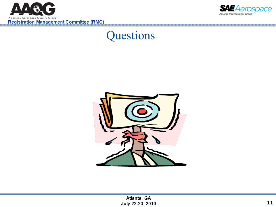 Registration Management Committee (RMC) Atlanta, GA July 22-23, 2010 Questions 11