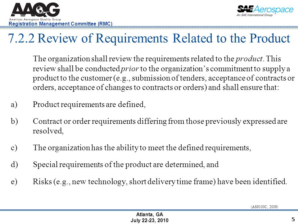 Registration Management Committee (RMC) Atlanta, GA July 22-23, 2010 7.2.2 Review of Requirements Related to the Product The organization shall review the requirements related to the product.
