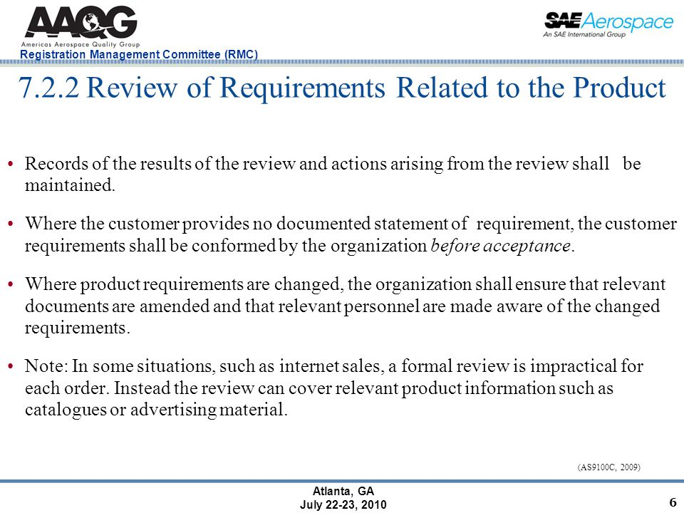 Registration Management Committee (RMC) Atlanta, GA July 22-23, 2010 7.2.2 Review of Requirements Related to the Product Records of the results of the review and actions arising from the review shall be maintained.