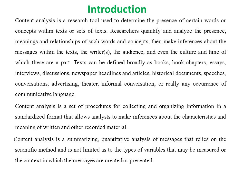 Introduction Content analysis is a research tool used to determine the presence of certain words or concepts within texts or sets of texts.