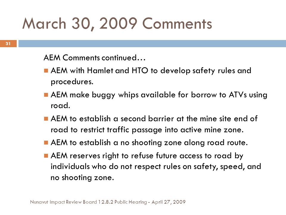 March 30, 2009 Comments AEM Comments continued… AEM with Hamlet and HTO to develop safety rules and procedures.