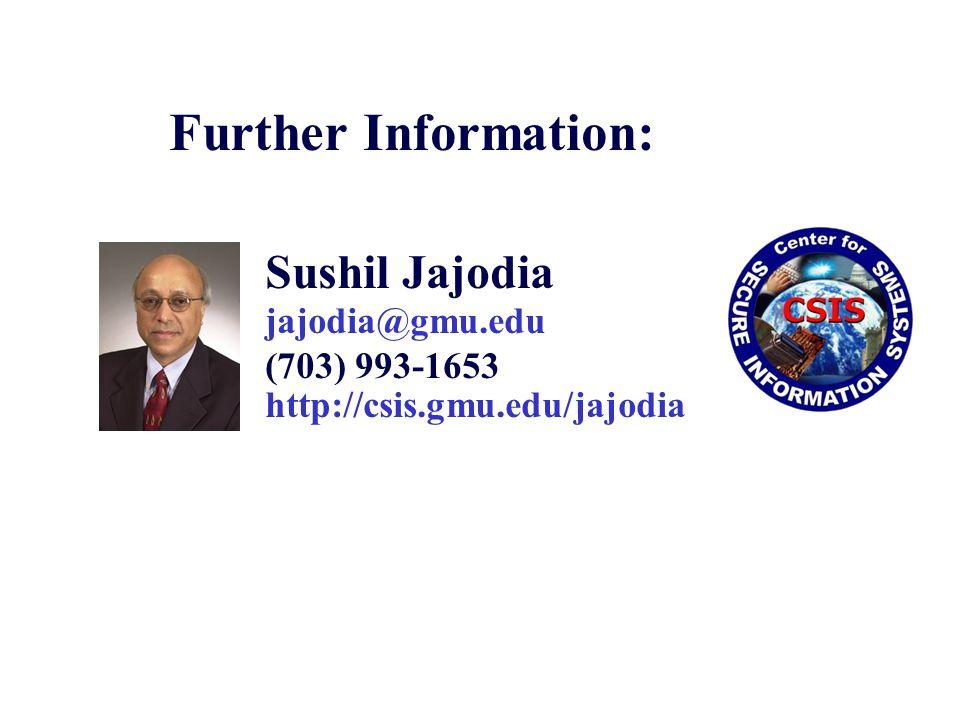 Further Information: Sushil Jajodia jajodia@gmu.edu (703) 993-1653 http://csis.gmu.edu/jajodia