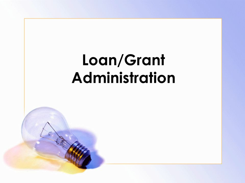 Loan/Grant Administration