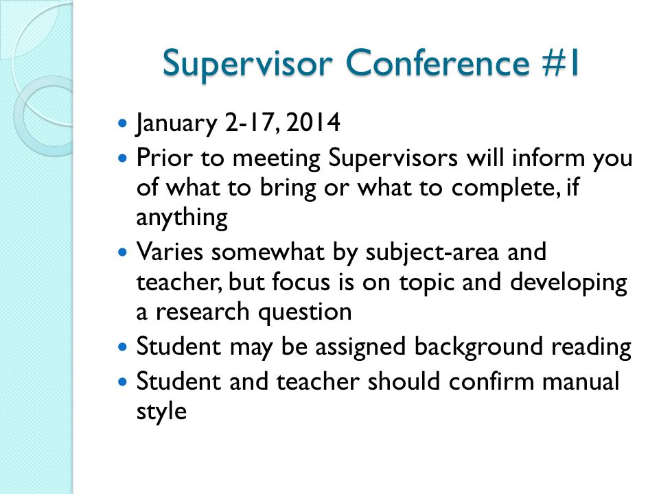 Supervisor Conference #1 January 2-17, 2014 Prior to meeting Supervisors will inform you of what to bring or what to complete, if anything Varies some