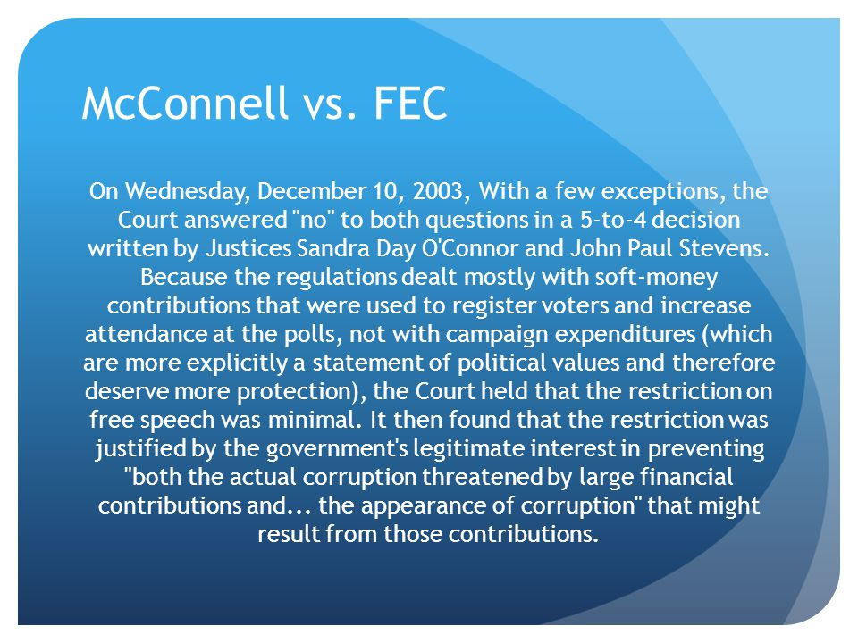 McConnell vs. FEC On Wednesday, December 10, 2003, With a few exceptions, the Court answered