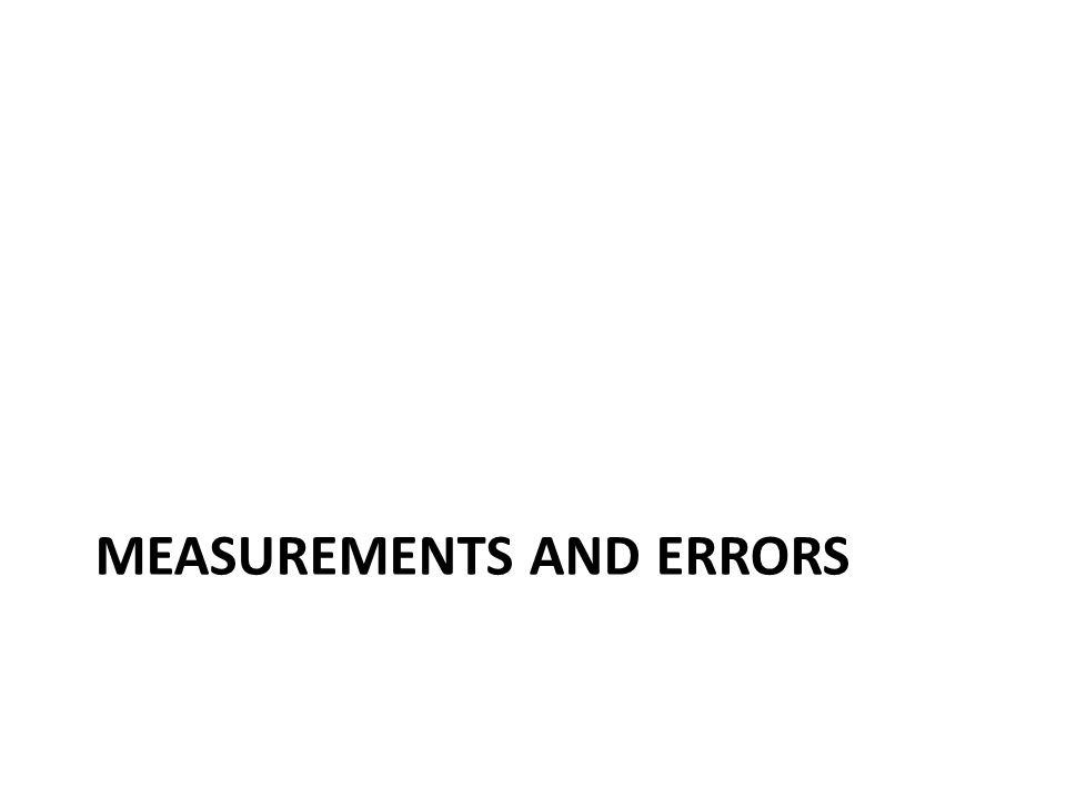 MEASUREMENTS AND ERRORS
