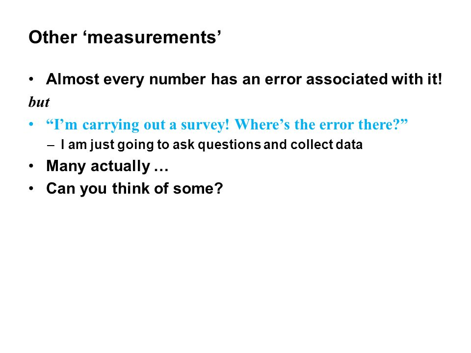 Other 'measurements' Almost every number has an error associated with it.