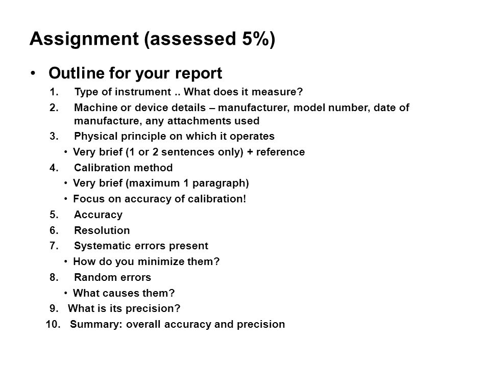 Assignment (assessed 5%) Outline for your report 1.Type of instrument..