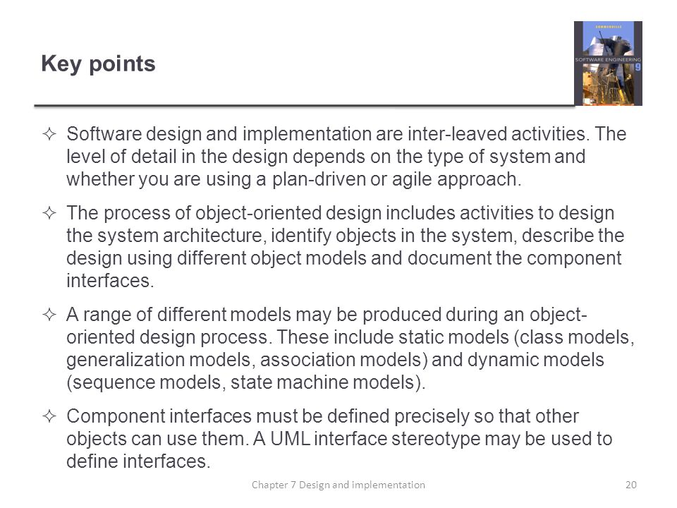 Key points  Software design and implementation are inter-leaved activities.