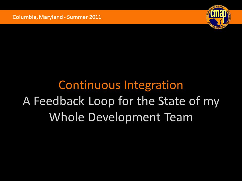 Continuous Integration A Feedback Loop for the State of my Whole Development Team