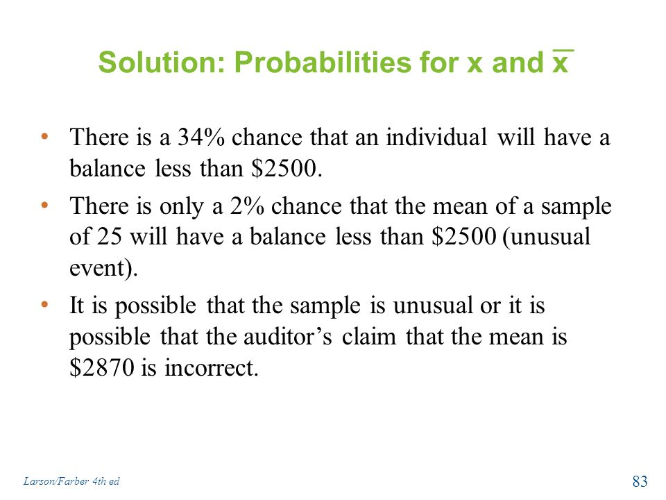 Solution: Probabilities for x and x There is a 34% chance that an individual will have a balance less than $2500. There is only a 2% chance that the m