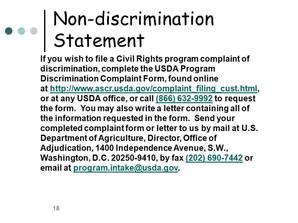 18 If you wish to file a Civil Rights program complaint of discrimination, complete the USDA Program Discrimination Complaint Form, found online at http://www.ascr.usda.gov/complaint_filing_cust.html, or at any USDA office, or call (866) 632-9992 to request the form.