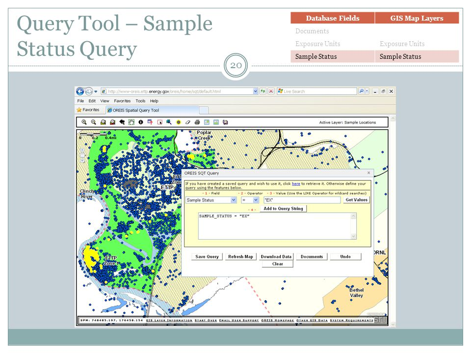 Query Tool – Sample Status Query Database FieldsGIS Map Layers Documents Exposure Units Sample Status 20