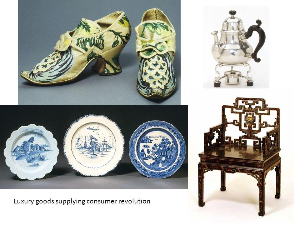 Luxury goods supplying consumer revolution