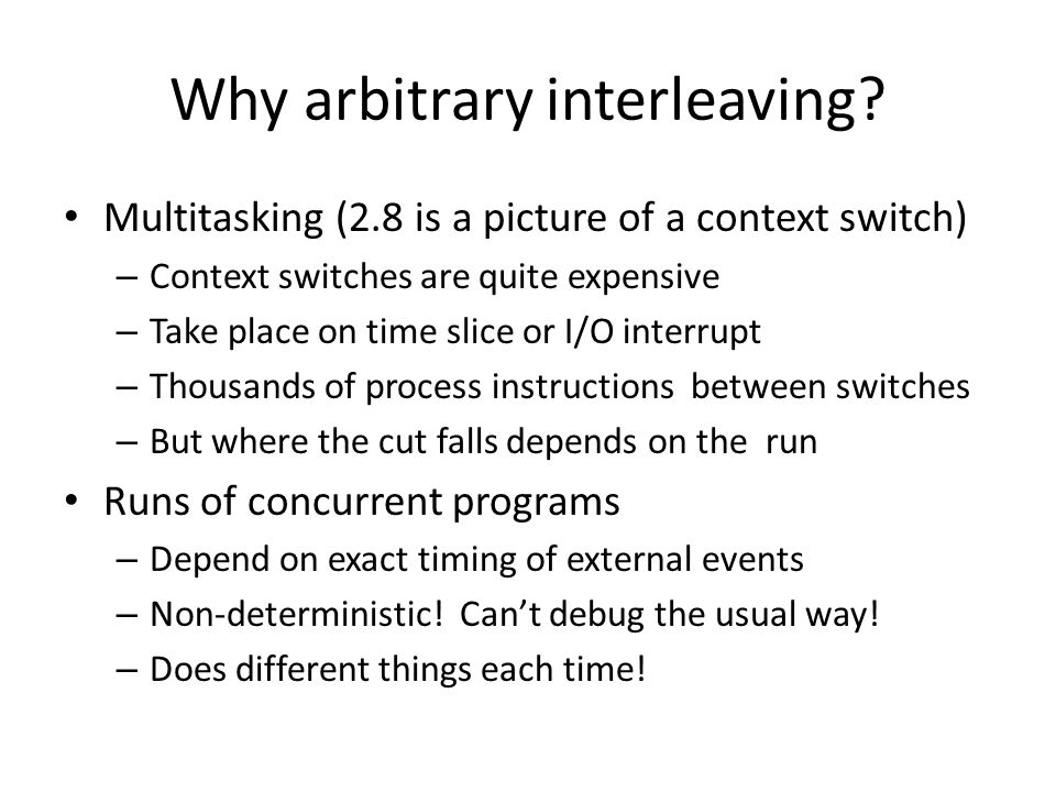 Why arbitrary interleaving.