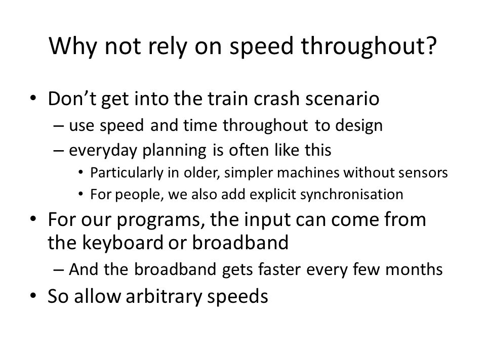 Why not rely on speed throughout.