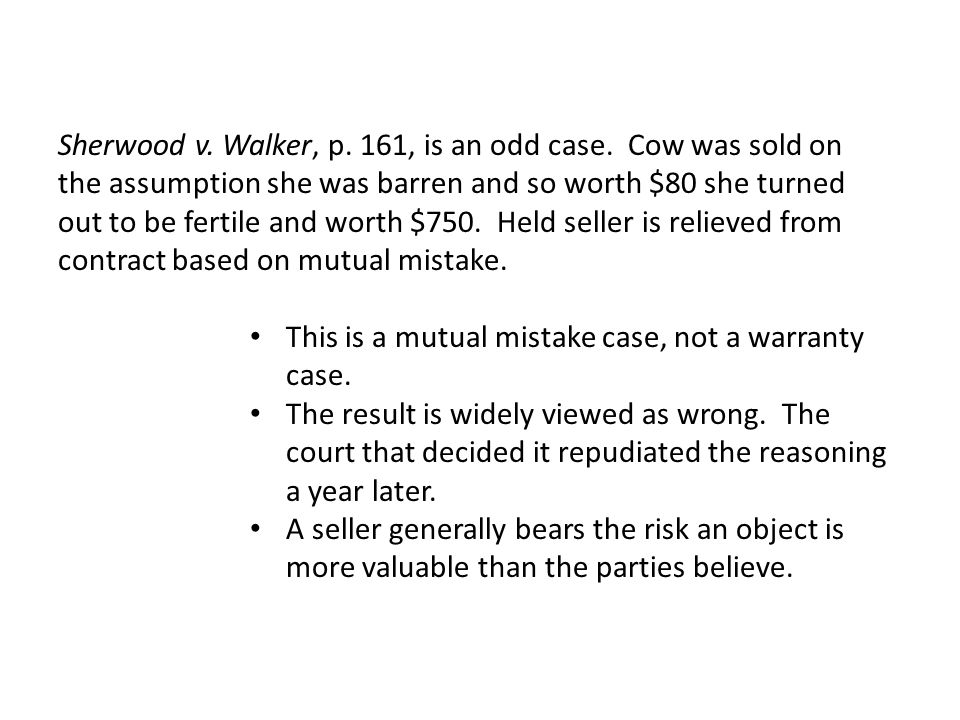 Sherwood v.Walker, p. 161, is an odd case.