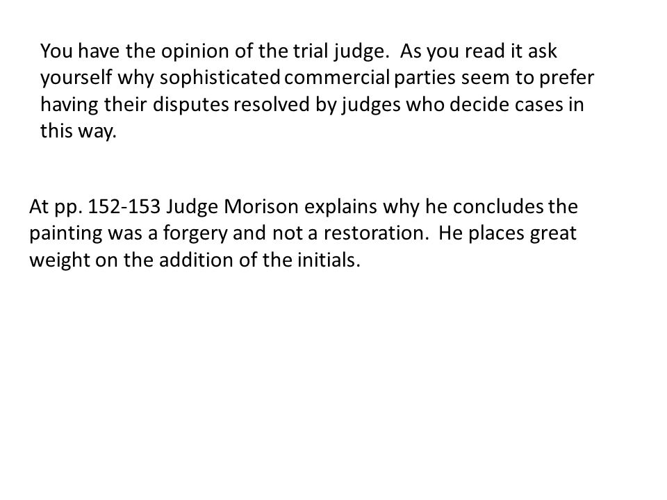 You have the opinion of the trial judge.
