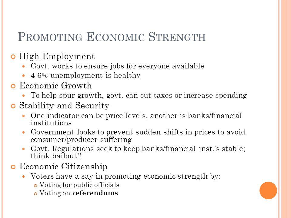 P ROMOTING E CONOMIC S TRENGTH High Employment Govt.