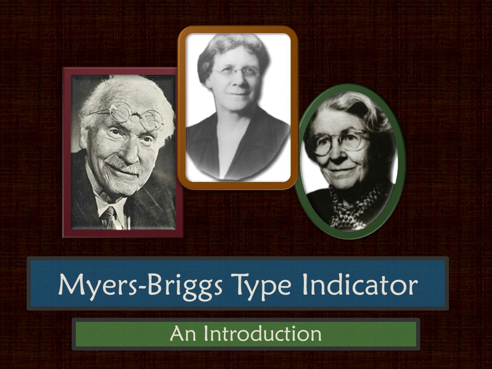 Myers-Briggs Type Indicator An Introduction