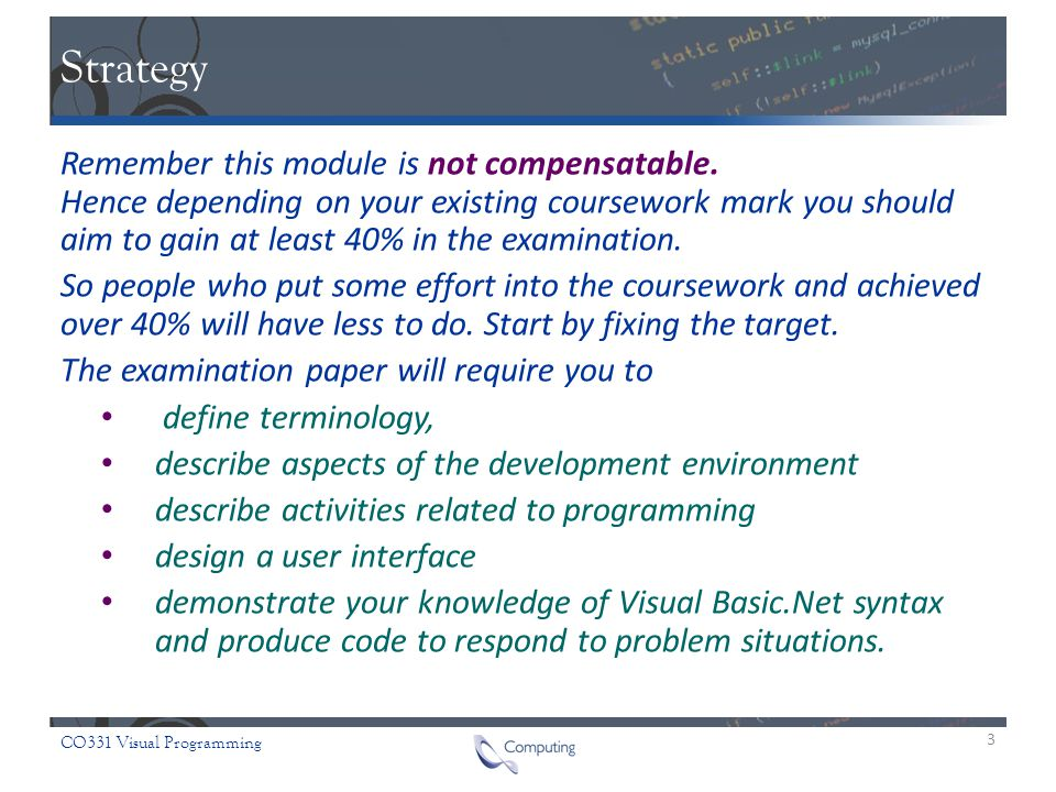 CO331 Visual Programming Strategy Remember this module is not compensatable.