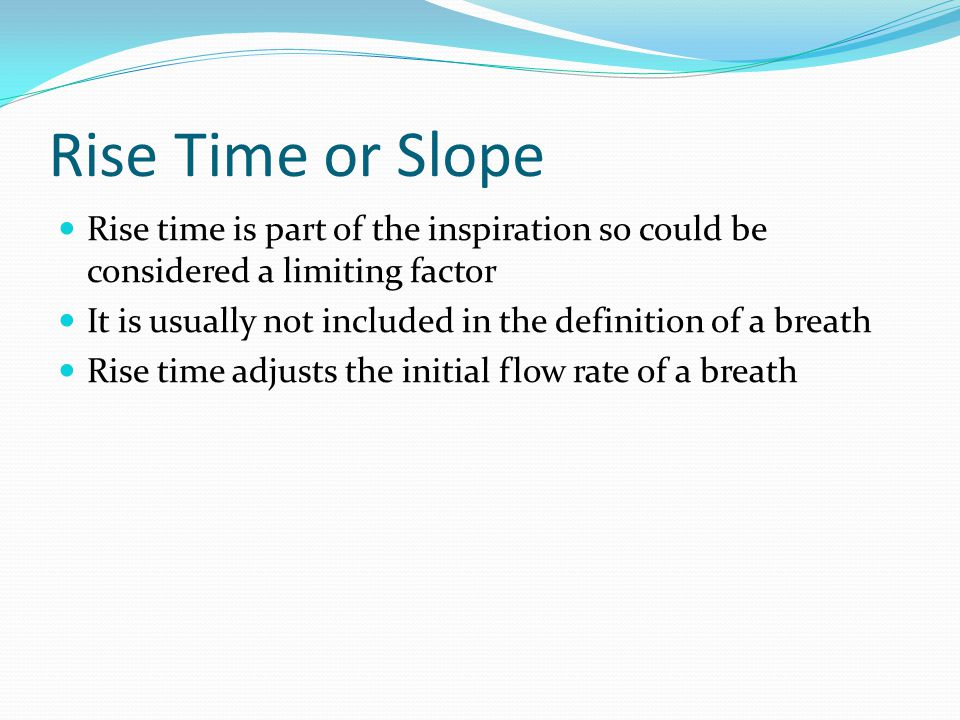 Rise Time or Slope Rise time is part of the inspiration so could be considered a limiting factor It is usually not included in the definition of a bre