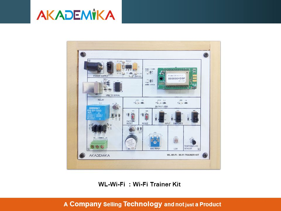 A Company Selling Technology and not just a Product WL-Wi-Fi : Wi-Fi Trainer Kit