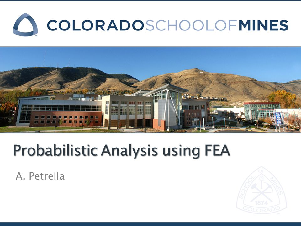 Probabilistic Analysis using FEA A. Petrella