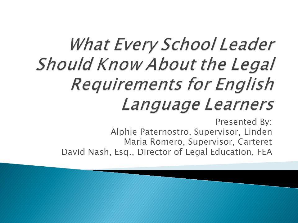 Presented By: Alphie Paternostro, Supervisor, Linden Maria Romero, Supervisor, Carteret David Nash, Esq., Director of Legal Education, FEA