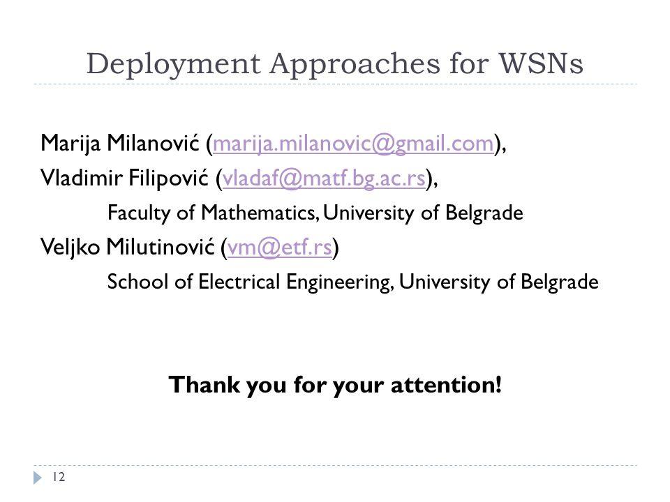 Deployment Approaches for WSNs Marija Milanović (marija.milanovic@gmail.com),marija.milanovic@gmail.com Vladimir Filipović (vladaf@matf.bg.ac.rs),vlad