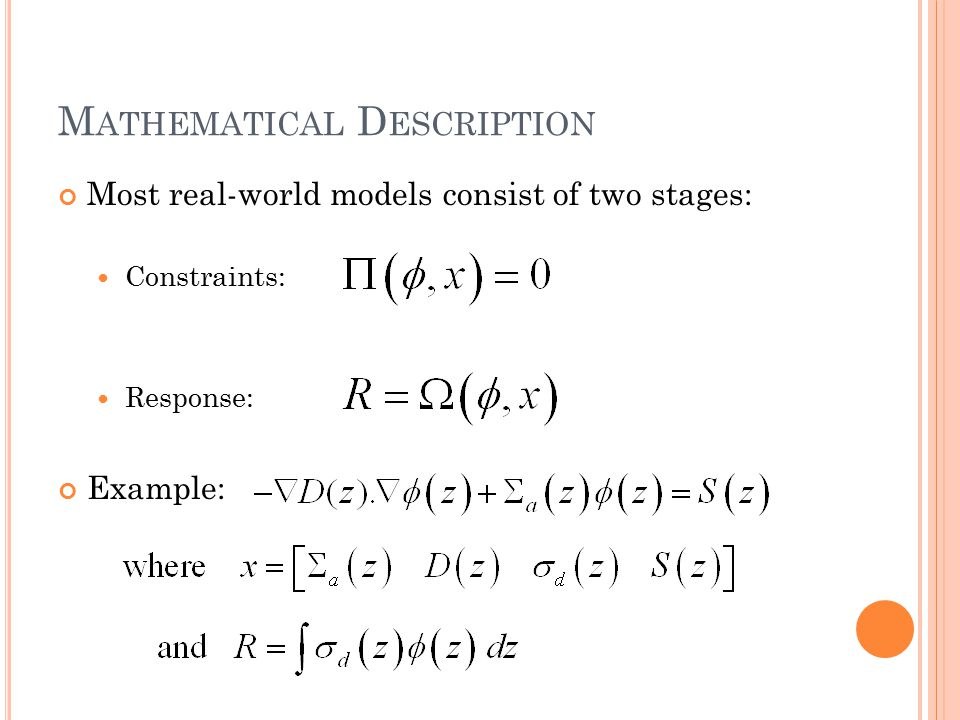 M ATHEMATICAL D ESCRIPTION Most real-world models consist of two stages: Constraints: Response: Example:
