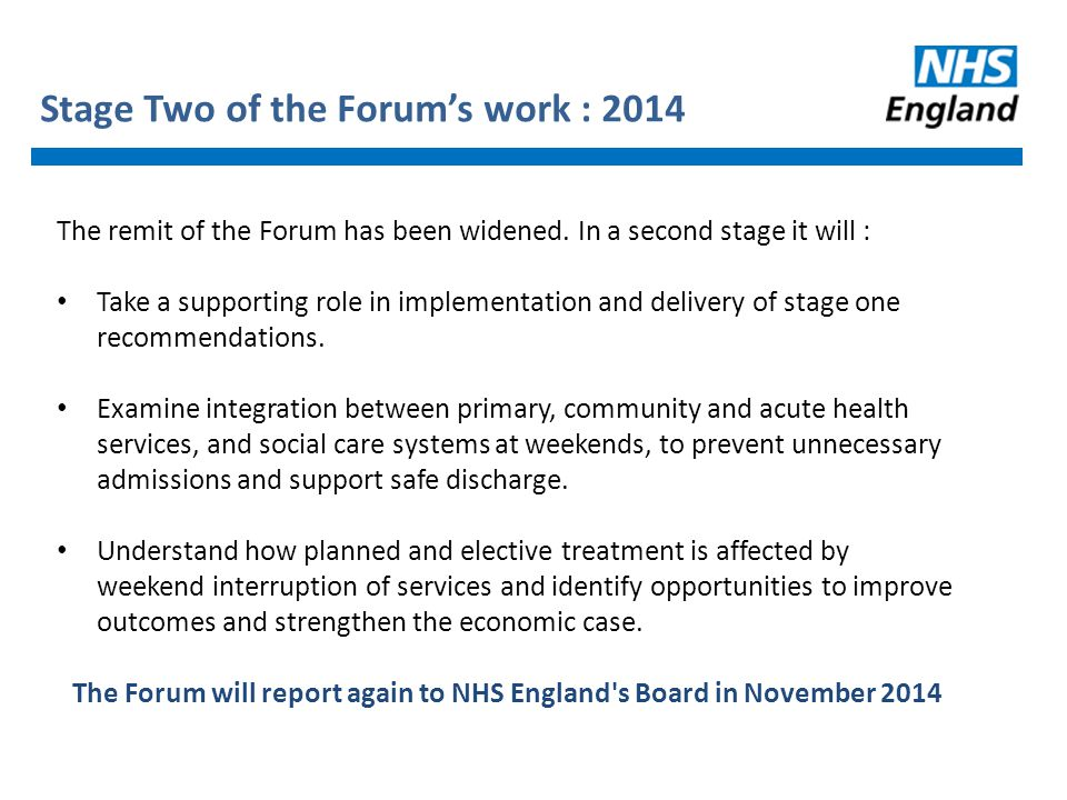 Stage Two of the Forum's work : 2014 The remit of the Forum has been widened. In a second stage it will : Take a supporting role in implementation and