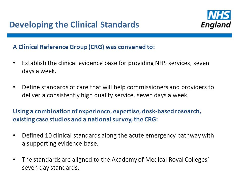 The 10 Clinical Standards Patient Experience Time to first consultant review MDT Review Shift Handovers Transfer to community and Primary and social care Mental Health Quality Improvement Diagnostics On-going review Intervention /Key services