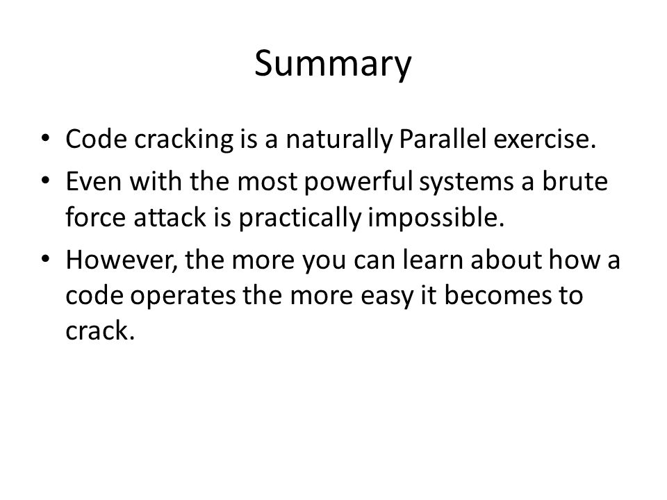 Summary Code cracking is a naturally Parallel exercise.